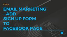 - How to add a form to your and capture Email Marketing, Internet Marketing, Newsletter Signup, Virtual Private Server, Young Entrepreneurs, Investing, Ads, Facebook, Learning
