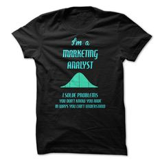 Marketing Analyst Fun T Shirt