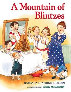 Mountain of Blintzes: A Story for Shavuot.