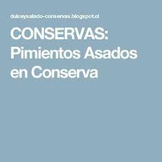CONSERVAS: Pimientos Asados en Conserva