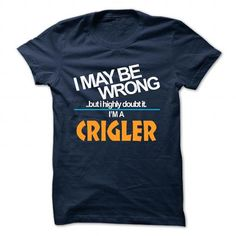 awesome CRIGLER Name Tshirt - TEAM CRIGLER, LIFETIME MEMBER Check more at http://onlineshopforshirts.com/crigler-name-tshirt-team-crigler-lifetime-member.html