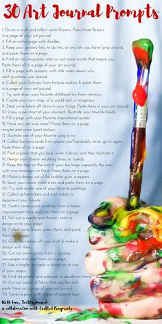 30 Art journal prompts, great ideas not just for art journal but to get your creativity flowing for any art. Please also visit www.JustForYouPropheticArt.com for colorful inspirational Prophetic Art and stories. Thank you so much! Blessings!