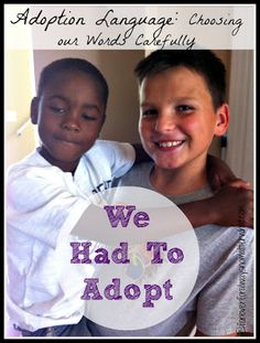 Forever, For Always, No Matter What : Catholic Adoption & Home Education Blog: We Had to Adopt :: Adoption Language