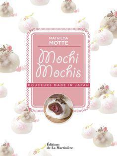 Mochi mochis : Douceurs made in Japan, par Mathilda Motte