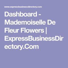 Dashboard - Mademoiselle De Fleur Flowers | ExpressBusinessDirectory.Com