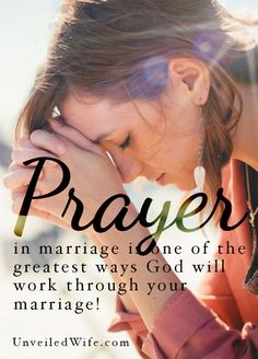 Powerful Prayer In Marriage --- Prayer in marriage works!! unveiledwife.com/... #marriage #love