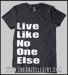 d50baf17a Dave Ramsey inspired T-shirt. Live Like No One Else, Perfect for anyone