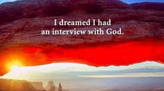 What would you ask if you had a chance to interview God? Be deeply inspired by this video! | http://gracevine.christiantoday.com/video/what-would-you-ask-if-you-had-a-chance-to-interview-god-be-deeply-inspired-by-this-video-3821