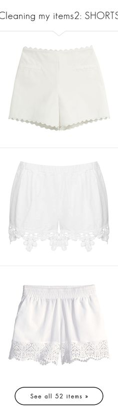 """""""Cleaning my items2: SHORTS"""" by emilypondng ❤ liked on Polyvore featuring shorts, bottoms, short, pants, white, white shorts, white short shorts, cotton shorts, high waisted scalloped shorts and shiny shorts Cotton Shorts, Lace Shorts, White Shorts, High Rise Shorts, High Waisted Shorts, Scalloped Hem, Workout Shorts, Short Shorts, White White"""