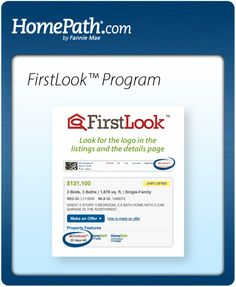 Fannie Mae's First Look program allows buyers, who will occupy the home as their principal residence, to bid on a HomePath property without investor competition during the first 15 days it's listed. http://www.homepath.com/incentives.html