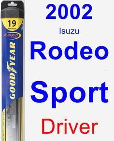 Driver Wiper Blade for 2002 Isuzu Rodeo Sport - Hybrid