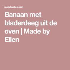 Banaan met bladerdeeg uit de oven | Made by Ellen