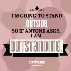 I am outstanding