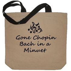 Gone Chopin, Bach in a Minuet Funny Music Lover Cotton Canvas Tote Shopper - Eco Friendly Reusable Bag in Natural / Black on Etsy, $18.50