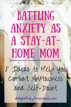Battling Anxiety as a Stay-at-Home Mom: my best tips for battling the Anxiety Gremlin when he bares his teeth | anxiety resources | parenting resources | stay at home mom | mental illness | mental health and motherhood | self care for moms | taking care of yourself | r&r for moms | momma needs a break | independent play