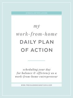 My Work-From-Home Daily Plan of Action: Scheduling Your Day for Balance & Efficiency