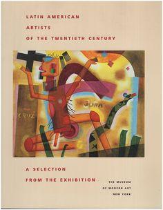 RASMUSSEN, W:  Latin American Artists of the Twentieth Century: A Selection from the Exhibition (Artistas Latinoamericanos del siglo XX Selecciones de la exposicion)