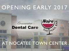 Skinner Bros. Realty has announced new Nocatee retailers. Noire Nail Bar and Crosswater Dental will both be opening early 2017 in Nocatee's Town Center.