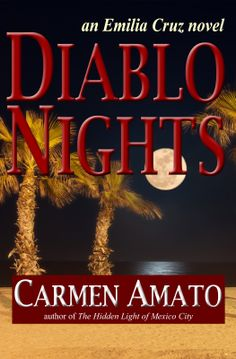 Palms and full moon--is this your favorite cover for DIABLO NIGHTS, the next Emilia Cruz mystery set in Acapulco? Vote today for 1 of 4 covers and see if your favorite becomes the final book cover.
