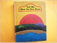 tell me how the sun rose text book | Flip to back Flip to front