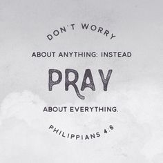 """Be careful for nothing; but in every thing by prayer and supplication with thanksgiving let your requests be made known unto God. And the peace of God, which passeth all understanding, shall keep your hearts and minds through Christ Jesus."" ‭‭[Philippians‬ ‭4:6-7‬]"