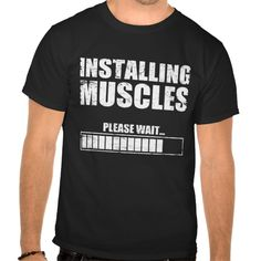 Installing Muscles Please Wait T Shirt, Hoodie Sweatshirt