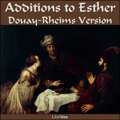 Esther Chapters 11-16 - Douay Rheims Bible - free audio book.