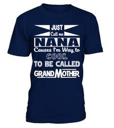 JUST CALL ME NANA TO BE CALLED GRANDMA | Teezily