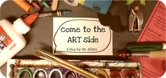 come to the Art side new blog graphic!