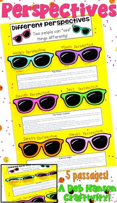 "Here's a hands-on way for your students to practice identifying various perspective (points of view) as they read! This is an engaging activity where your students read short passages and identify differing points of view as they read. Then, the students transfer their answers to make ""perspective sunglasses"". The finished products make a great bulletin board or hallway display!"