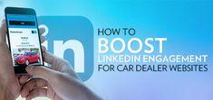 How to Boost LinkedIn Engagement for Car Dealer Websites Online Marketing, Social Networks, Social Media, Car Dealers, Told You So, Golden Rule, Target Audience, Effort, Improve Yourself