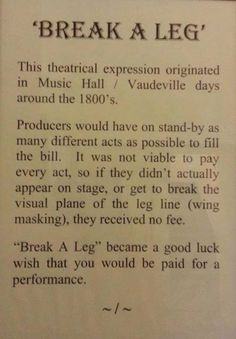 "1800s - How ""Break a Leg"" became a good luck wish for performers."