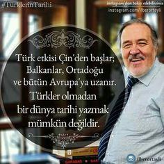 Türkler olmadan dünya tarihi yazılamaz ...