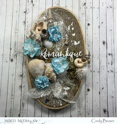 """Cindy Brown here with a Mixed media projet inspired by July challenge - """"Sea Fantasies"""" . Hello Dear, Project Yourself, Medium Art, Mixed Media Art, Stencils, Creations, Bloom, Texture, Embroidery"""