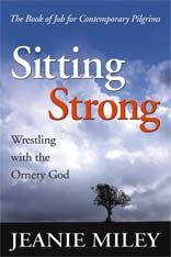 Sitting Strong: Wrestling with the Ornery God, by bestselling author Jeanie Miley, suggests that when life knocks the props out from under you, it is possible to gather up your agony and wrestle with it in the presence of the God who may feel strangely absent. This book is not about being strong. Rather, taking the struggles and triumphs of Job as its guide, this book is about that terrible time when all you can do is stumble onto the ash heap of suffering and simply sit. All You Can, Knock Knock, Bestselling Author, Ash, This Book, Strong, Wrestling, Feelings, Books