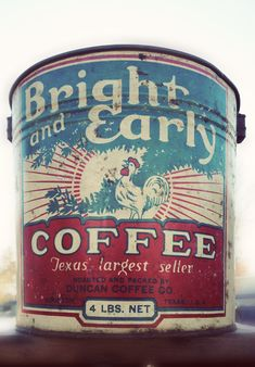"Vintage Coffee Tin ""Bright and Early"" - Texas Largest Seller. Coffee Tin, Coffee Cafe, Hot Coffee, Coffee Corner, Coffee Barista, Black Coffee, Coffee Drinks, Vintage Coffee Shops, Vintage Tins"