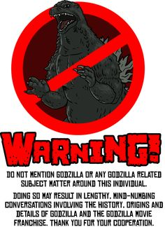Anti-Godzilla Warning (Updated) by DangerPins