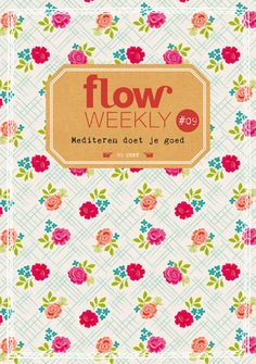 Flow Weekly 9-2015: Meditation is good for you.  Pattern by Silvia Dekker. Each Flow Weekly includes a planner and to-do lists for you to fill in for the week ahead, as well as blank pages for thoughts, ideas, notes, wishes and plans. This week's edition also features: all kinds of insights about meditation; patterns from Dieuwertje van de Moosdijk to color in and copy; taking time for yourself; a drawing lesson from Katrin Coetzer; an exercise in how to start the day well; and much more…