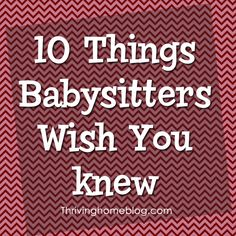After interviewing over 20 babysitters, this post sums up the top 10 things that babysitters want moms to know and do to make their time with your kids a success. Lots of great practical advice as well as good reminders of important things to keep doing. Babysitting, Raising Kids, Good Advice, Parenting Hacks, Baby Kids, Kids Fun, Good To Know, Baby Love, Just In Case