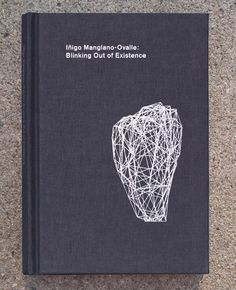 Iñigo Manglano-Ovalle: Blinking out of Existence.  Design: Kindra Murphy Published by the Rochester Art Center. 2006.