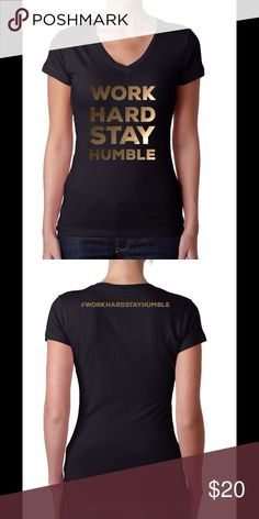 Work hard stay humble t-shirt V Neck T-shirt 60% combed ring-spun cotton/40% polyester lightweight jersey 4 oz. GOLD FOIL  Next Level Brand  Custom Amazing Designs Place your order and receive it in your mailbox.  Size Chest Body Length  S 30 1⁄2 25 1⁄2  M 32 26  L 34 26 1⁄2  XL 36 27  2XL 39 27 1⁄2  AVAILABLE COLORS! XS-2XL: Black, Dark Gray, Heather Gray, Hot Pink, Royal blue, Military Green, Turquoise, White, Red.  But please contact me if you have any problems with your order. Tops Tees…