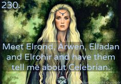 I don't care if they insult me all day (in Elvish, please) or what they tell me, I just want to meet them...