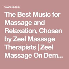 The Best Music for Massage and Relaxation, Chosen by Zeel Massage Therapists | Zeel Massage On Demand Blog