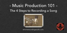 Learn the entire process of music production in a home recording studio. Record your on song in 4 simple steps.