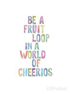 Be A Fruit Loop Prints by Brett Wilson at AllPosters.com