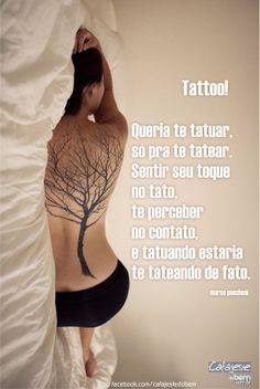 #tattoo #pensamentos #desejo #amor #poesia #contos