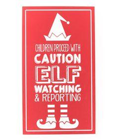 @mommatomy3boys Look what I found on #zulily! 'Elf Watch' Wall Sign #zulilyfinds