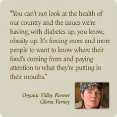 Organic Valley Farmer Gloria Varney ( this is soooooo true!!! The big beautiful red peppers in the store look that way for a reason!!! Its not natural!)