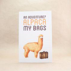 An Adventure? Alpaca My Bags Travel Funny Humor Greeting Card Animal Pun Bon Voyage Card