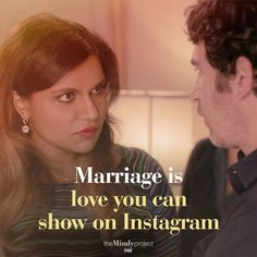 """""""Marriage is love you can show on Instagram."""" - Mindy #themindyproject"""
